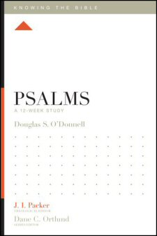Knowing the Bible: Psalms: A 12-Week Study