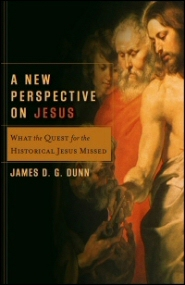 A New Perspective on Jesus: What the Quest for the Historical Jesus Missed