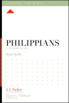 Knowing the Bible: Philippians: A 12-Week Study