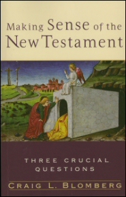 Making Sense of the New Testament: Three Crucial Questions