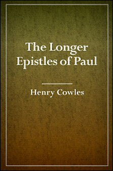 The Longer Epistles of Paul: viz., Romans, I Corinthians, II Corinthians