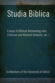 Studia Biblica: Essays in Biblical Archaeology and Criticism and Kindred Spirits, vol. 1