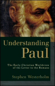 Understanding Paul: The Early Christian Worldview of the Letter to the Romans, 2nd ed.