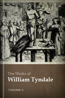 The Works of William Tyndale, vol. 3
