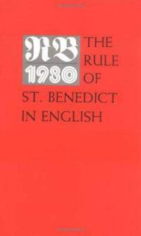 RB 1980: The Rule of St. Benedict in English with Notes