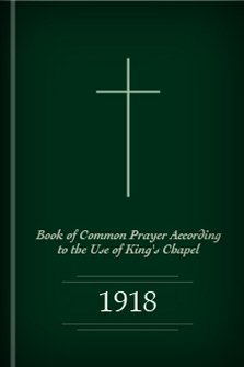 Book of Common Prayer According to the Use of King's Chapel