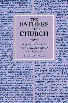 John Chrysostom: On the Incomprehensible Nature of God