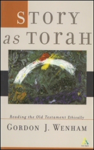 Story as Torah: Reading Old Testament Narrative Ethically