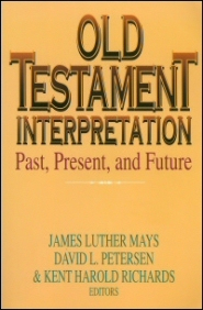 Old Testament Interpretation: Past, Present, and Future : Essays in Honor of Gene M. Tucker