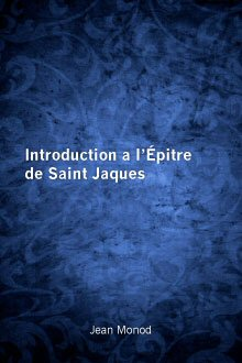Introduction a l'Épitre de Saint Jaques