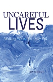 Uncareful Lives: Walking Where Feet May Fail