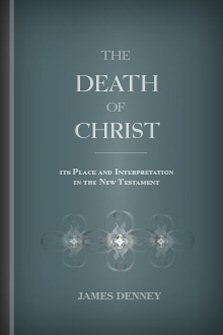 The Death of Christ: Its Place and Interpretation in the New Testament