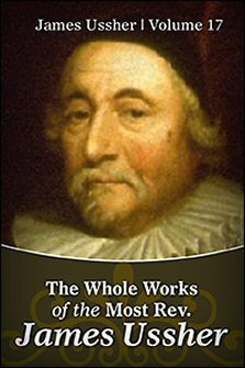 The Whole Works of the Most Rev. James Ussher, Vol. 16