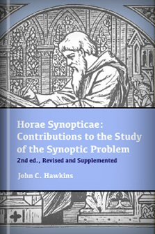 Horae Synopticae: Contributions to the Study of the Synoptic Problem, 2nd ed., Revised and Supplemented