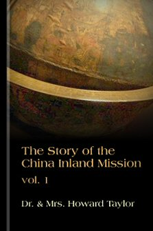 The Story of the China Inland Mission, vol. 1