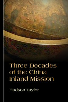 Three Decades of the China Inland Mission