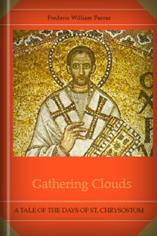 Gathering Clouds: A Tale of the Days of St. Chrysostom