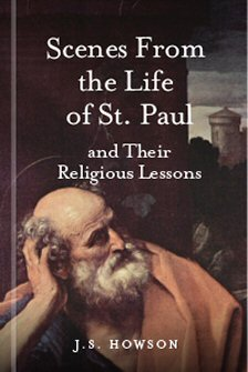 Scenes from the Life of St. Paul and Their Religious Lessons