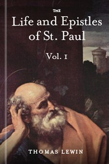 The Life and Epistles of St. Paul, vol. 1