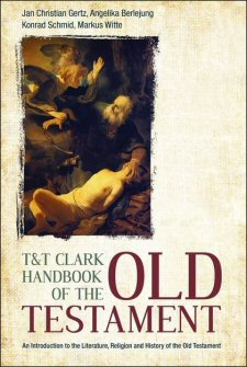 T&T Clark Handbook of the Old Testament: An Introduction to the Literature, Religion and History of the Old Testament