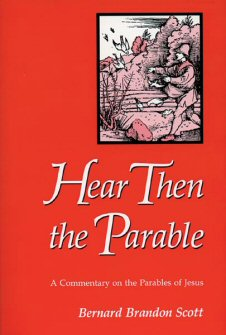 Hear Then the Parable: A Commentary on the Parables of Jesus