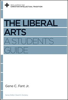 The Liberal Arts: A Student's Guide