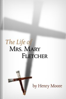 The Life of Mrs. Mary Fletcher