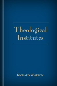 Richard Watson's Theological Institutes