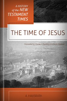 A History of the New Testament Times: The Time of Jesus, Vols. 1 & 2
