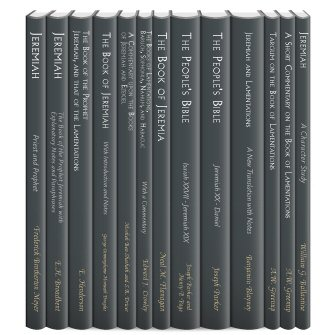 Classic Commentaries and Studies on Jeremiah and Lamentations Upgrade (13 vols.)