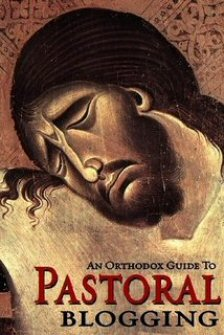 An Orthodox Guide to Pastoral Blogging