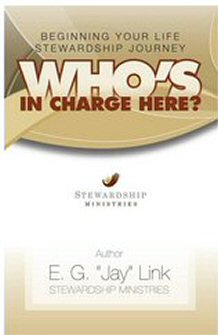 Who's In Charge Here? Beginning Your Life Stewardship Journey