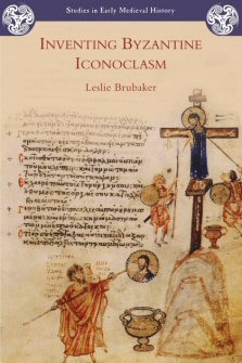 Inventing Byzantine Iconoclasm