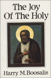The Joy of the Holy: Saint Seraphim of Sarov and Orthodox Spiritual Life
