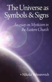 the universe as symbols and signs an essay on mysticism in the  the universe as symbols and signs an essay on mysticism in the eastern church