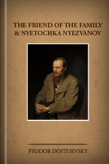 The Friend of the Family and Nyetochka Nyezvanov