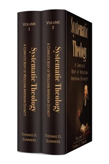 Systematic Theology: A Complete Body of Wesleyan Arminian Divinity (2 vols.)