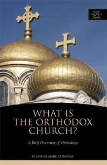 What is the Orthodox Church? A Brief Overview of Orthodoxy