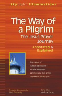 The Way of a Pilgrim: The Jesus Prayer Journey Annotated & Explained