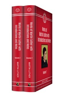 Works of Martin Luther with Introductions and Notes (2 vols.)
