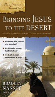 Bringing Jesus to the Desert: Uncover the Ancient Culture, Discover Hidden Meanings