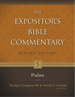 The Expositor's Bible Commentary, Volume 5: Psalms (Revised Edition)