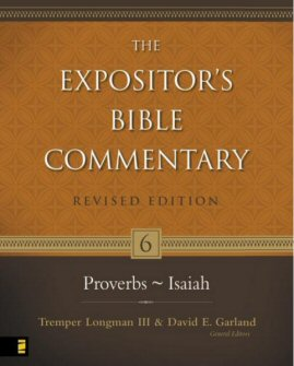 The Expositor's Bible Commentary, Volume 6: Proverbs–Isaiah (Revised Edition)