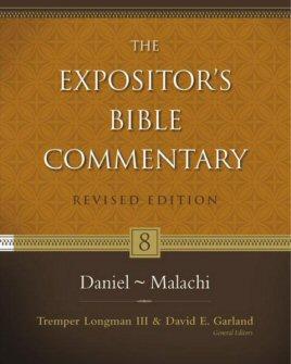 The Expositor's Bible Commentary, Volume 8: Daniel–Malachi (Revised Edition)
