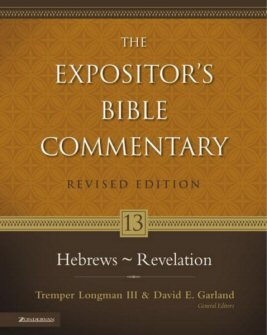 The Expositor's Bible Commentary, Volume 13: Hebrews–Revelation (Revised Edition)