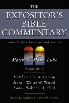 The Expositor's Bible Commentary, Volume 8: Matthew, Mark, Luke