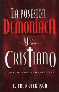 La posesión demoníaca y el cristiano: una nueva perspectiva