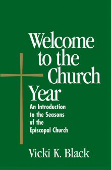 Welcome to the Church Year: An Introduction to the Seasons of the Episcopal Church