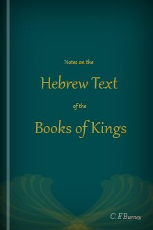 Notes on the Hebrew Text of the Books of Kings with an Introduction and Appendix