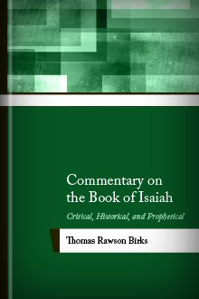 Commentary on the Book of Isaiah: Critical, Historical, and Prophetical